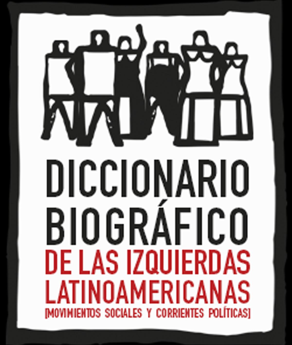 Diccionario Biográfico de las izquierdas Latinoamericanas